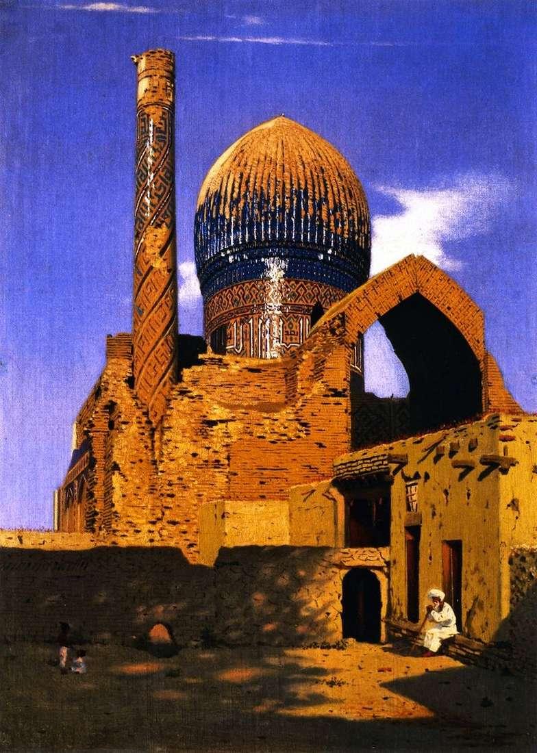 Mauzoleum Gur emira. Samarkanda   Vasily Vereshchagin