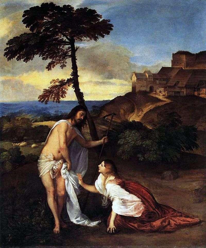 Pojawienie się Chrystusa do Marii Magdaleny (nie dotykaj mnie)   Titian Vecellio